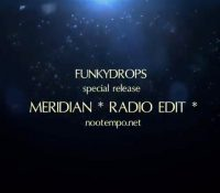 "Special release. Sardinia meets Bruxelles with ""Meridian-Radio Edit"" by Funkydrops"